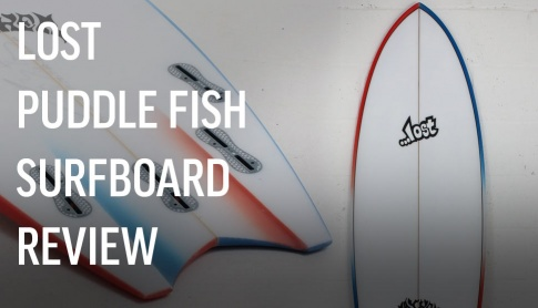 Lost Puddle Fish Surfboard Review