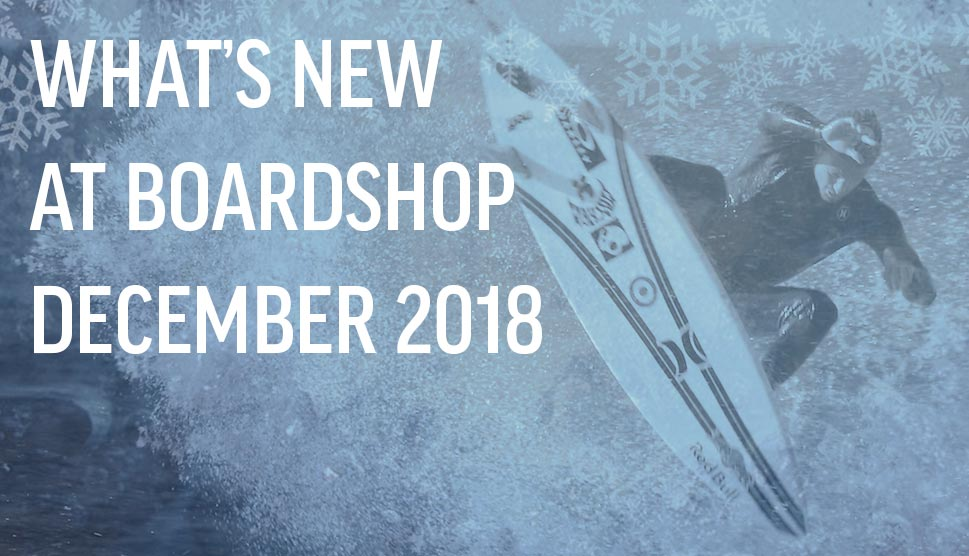 What's New At Boardshop December 2018