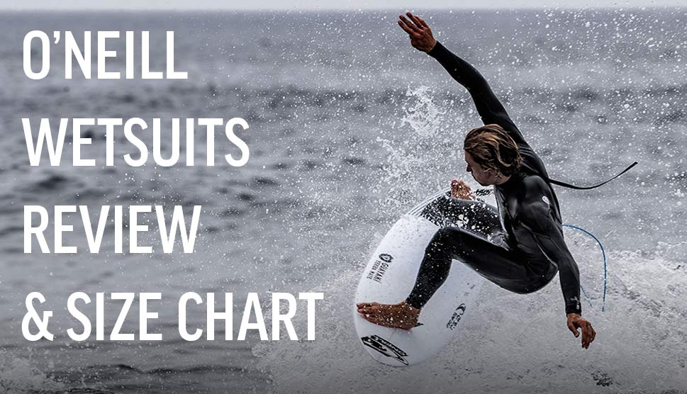 O'Neill Wetsuits Review and Size Chart