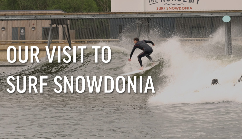 Our Visit To Surf Snowdonia