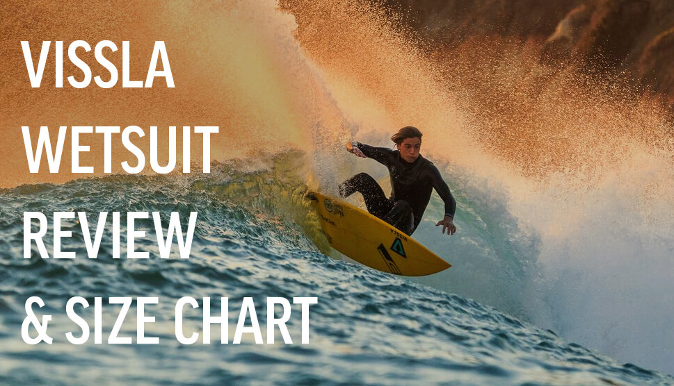 Vissla Wetsuit Review and Size Chart