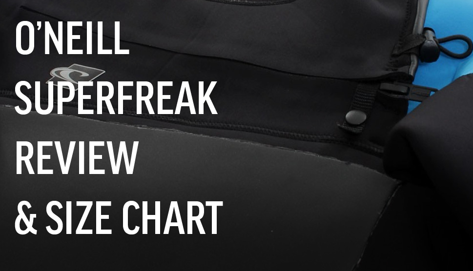 O'neill Superfreak Wetsuit Review and Size Chart