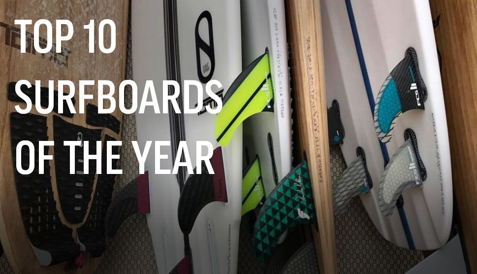 Top 10 Surfboards Of 2018
