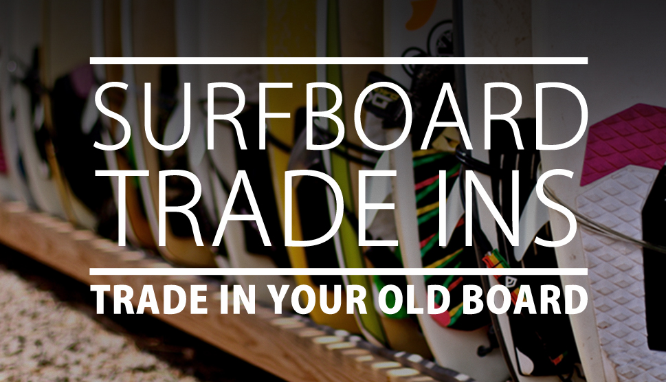 Trade In Your Old Board NOW